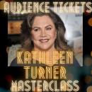 Kathleen Turner Audience Ticket