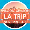Episodic Season LA Trip Registration Page: November 4th - 7th